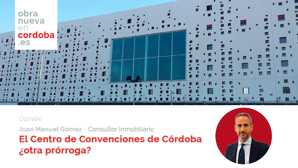 Centro de Convenciones de Córdoba Juan Manuel Gómez Obra Nueva en Córdoba