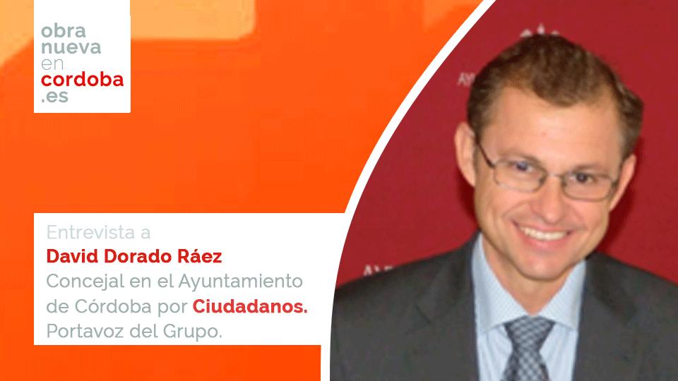 David Dorado Raez Ciudadanos Córdoba Obra Nueva en Cordoba