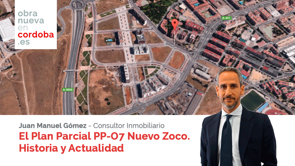 Plan Parcial PP-O7 Nuevo Zoco Obra nueva en Córdoba Juan Manuel Gómez