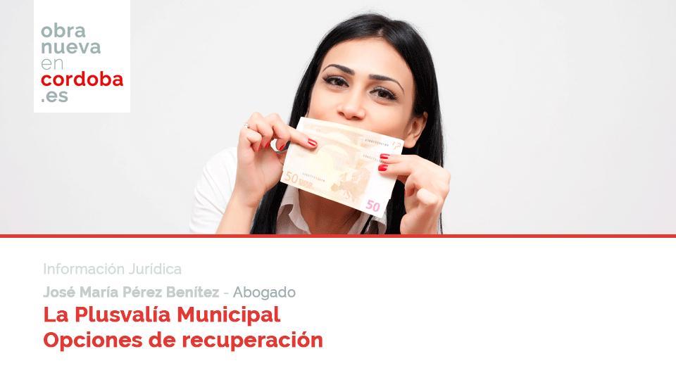 Plusvalía Municipal posibilidades de recuperación obra nueva en córdoba