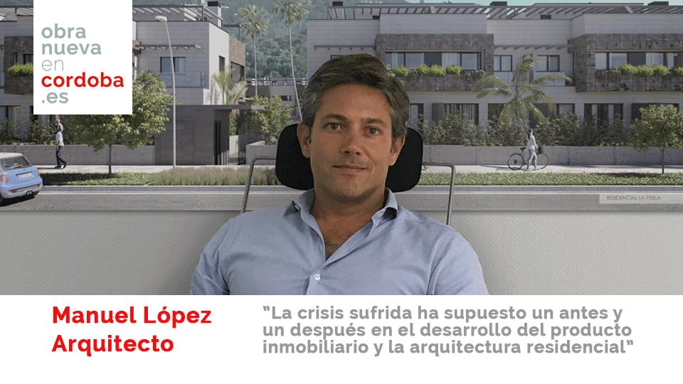 Entrevista a manuel l pez arquitecto obra nueva en c rdoba - Arquitectos en cordoba ...