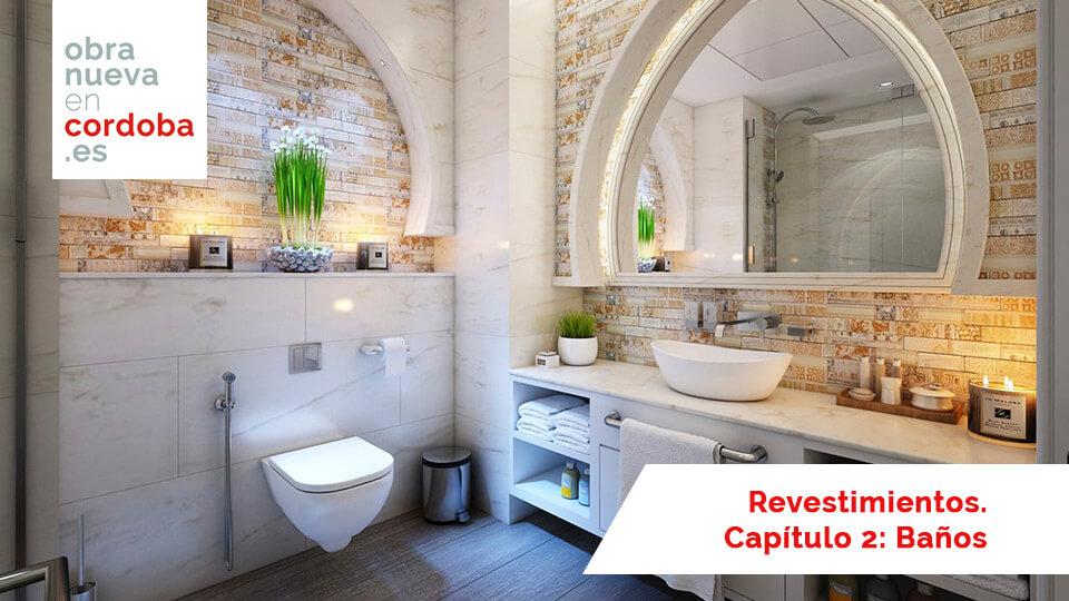 Revestimientos de baños - Obra nueva en Córdoba