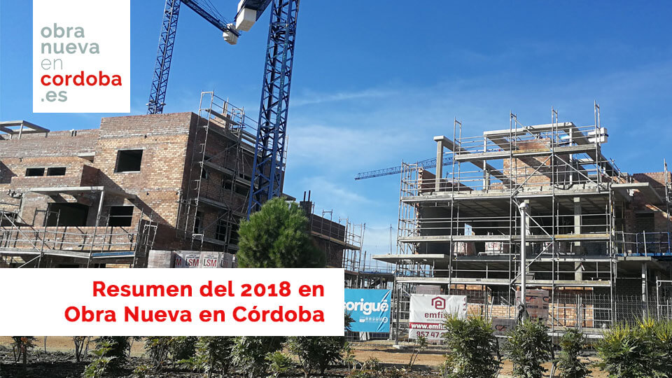 Obra Nueva en Córdoba resumen 2018