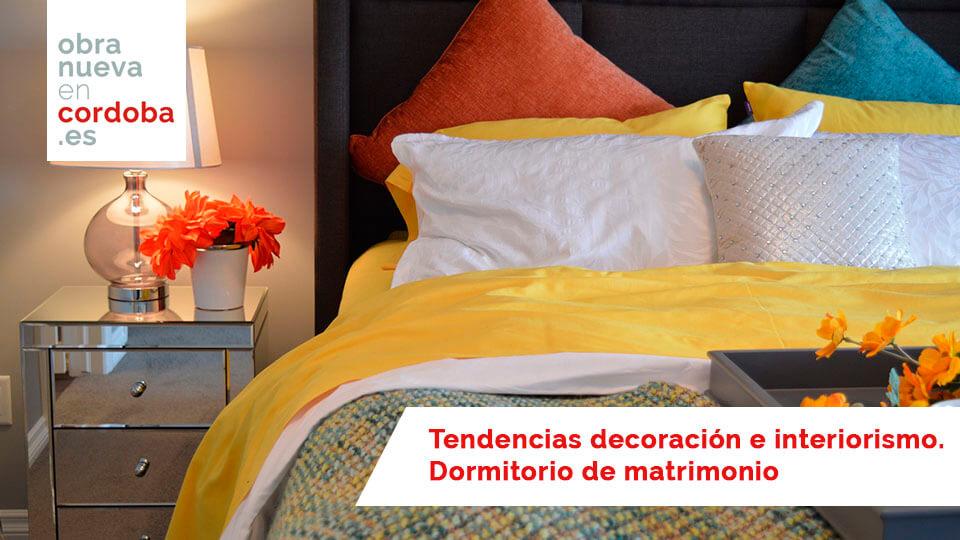 Tendencias decoración e interiorismo. Dormitoio de matrimonio - obra nueva en cordoba