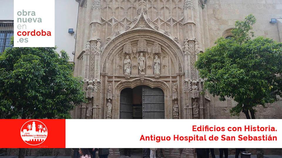 Antiguo Hospital de San Sebastián - obra nueva en cordoba