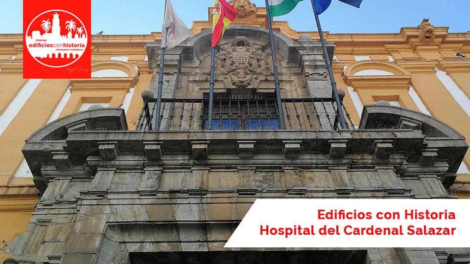 Hospital del Cardenal Salazar - obranuevaencordoba