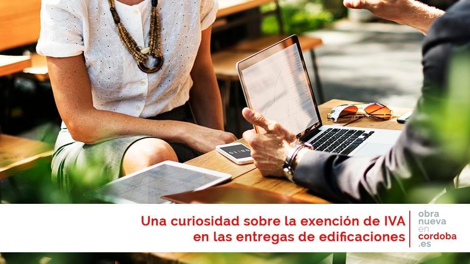 Exención IVA - obra nueva en Córdoba