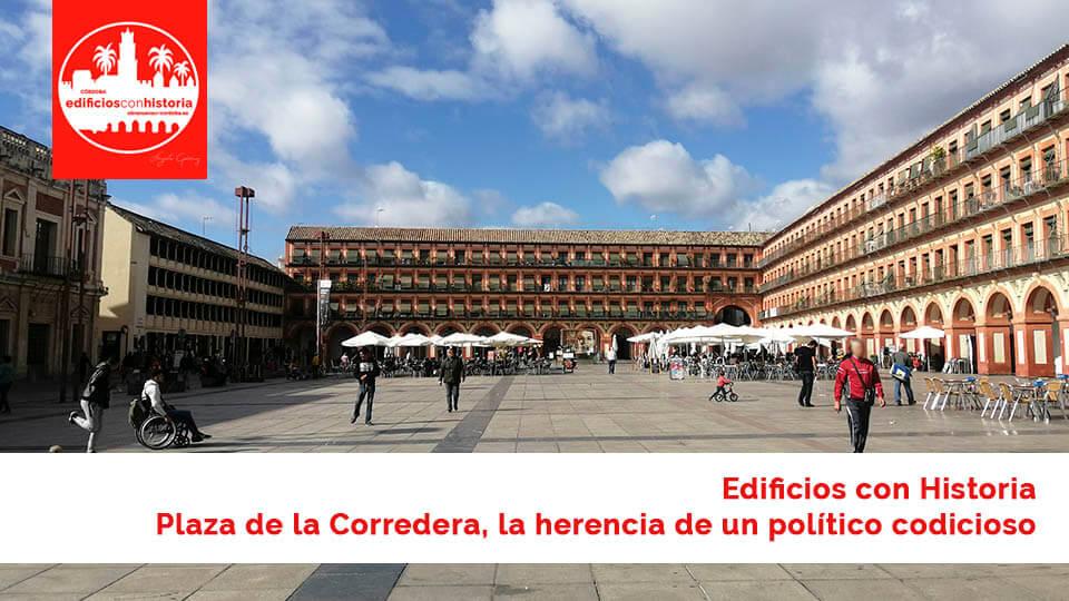Edificios con historia Plaza de la Corredera - obranuevaencordoba