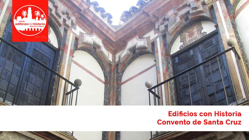 Convento de Santa Cruz Edificios con Historia Córdoba