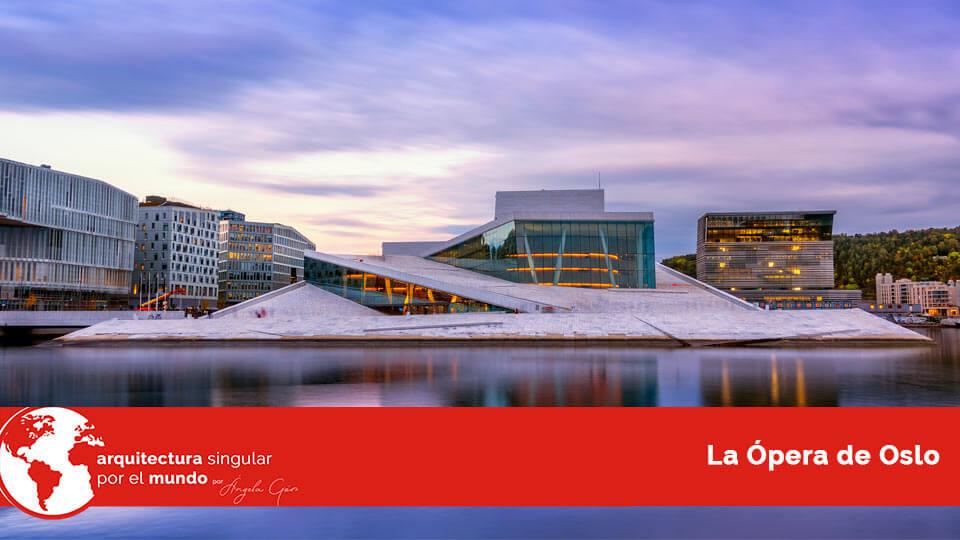 ópera de oslo noruega arquitectura singular